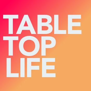 Table Top Life