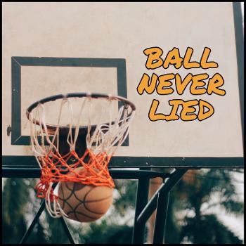 Ball Never Lied