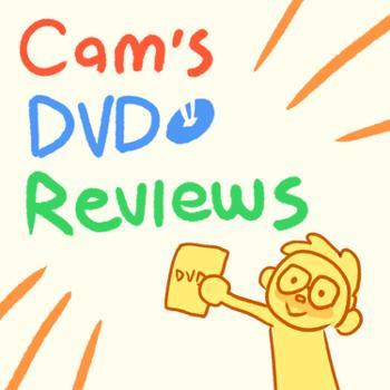 Cam's DVD Reviews