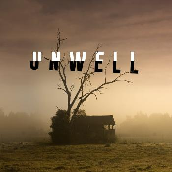 Unwell, a Midwestern Gothic Mystery