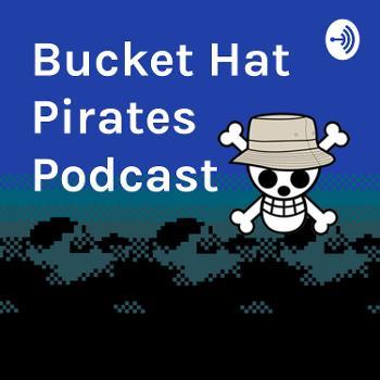 Bucket Hat Pirates Podcast