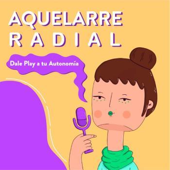 Aquelarre Radial: Dale Play A Tu Autonomía.