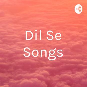 Dil Se Songs