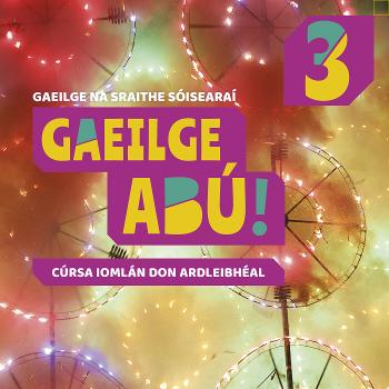 Gaeilge Abú! Book 3