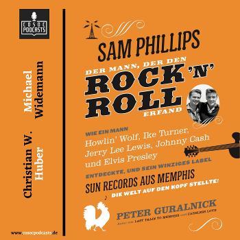 Sam Phillips - Der Mann, der den Rock'n'Roll erfand