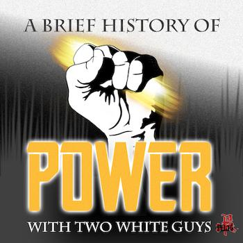 A Brief History of Power