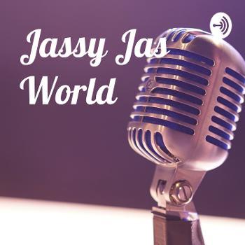 Jassy Jas's World