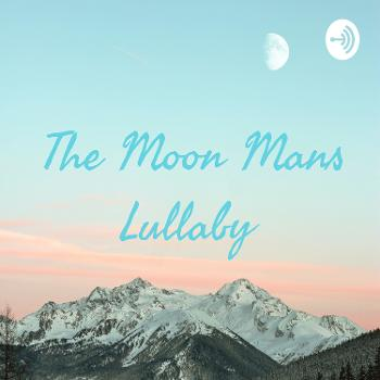 The Moon Mans Lullaby