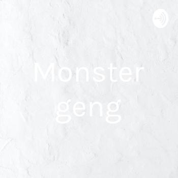 Monster geng