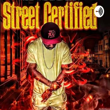Street Certified Podcast