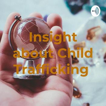 Insight about Child Trafficking
