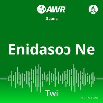 AWR in Twi - Enidaso? Ne