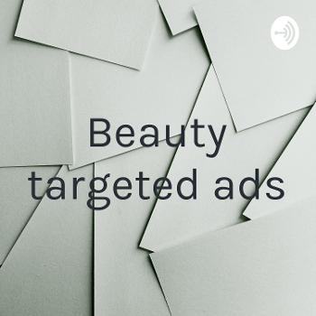 Beauty targeted ads