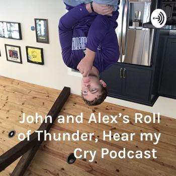 John and Alex's Roll of Thunder, Hear my Cry Podcast