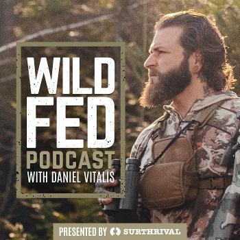 WildFed Podcast — Hunt Fish Forage Food