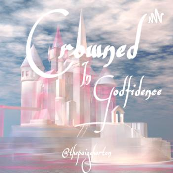 Crowned in Godfidence ?
