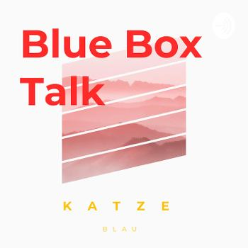 Blue Box Talk