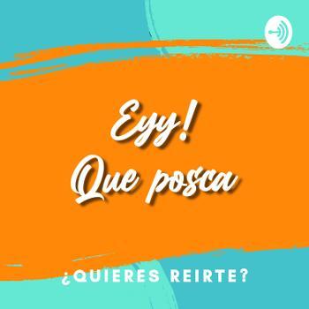 Eyy Que Posca