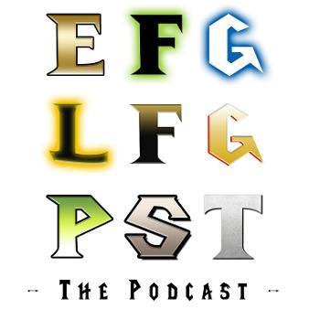 EFG LFG PST - A Casual World of Warcraft Podcast!