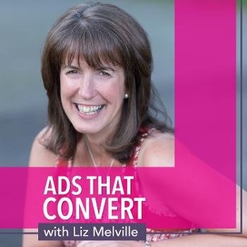 Ads that Convert with Liz Melville