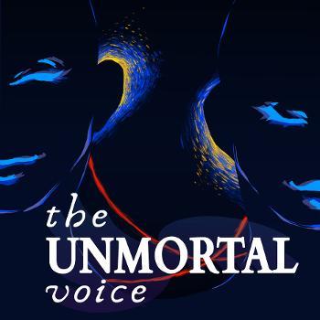 The Unmortal Voice
