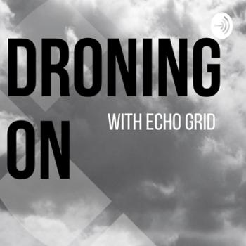 Droning On with Echo Grid