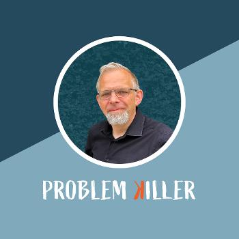 Problem Killer - Dein Weg zu funktionierenden Lösungen - im industrielllen Umfeld