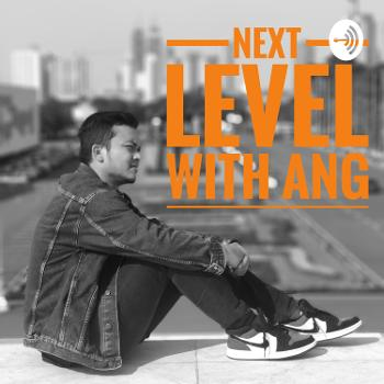 Next Level With Ang