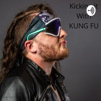 Kicking It With KUNG FU