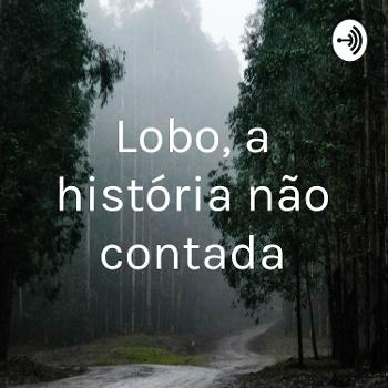 Lobo, a história não contada