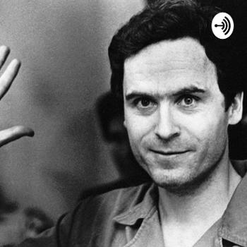 The Ted Bundy Totes Psychotic Podcast