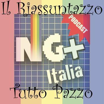 Il Riassuntazzo di NG+ Italia