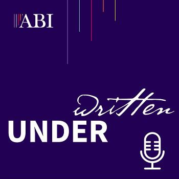 Underwritten: the ABI podcast
