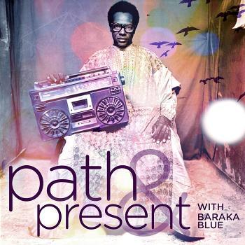Path & Present w/Baraka Blue