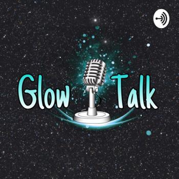 Glow Talk