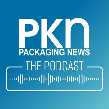 PKN Packaging News: The Podcast