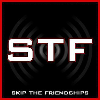 Skip The Friendships Podcast