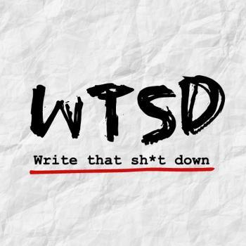 Write That Shit Down