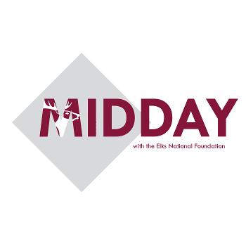 Midday with the Elks National Foundation