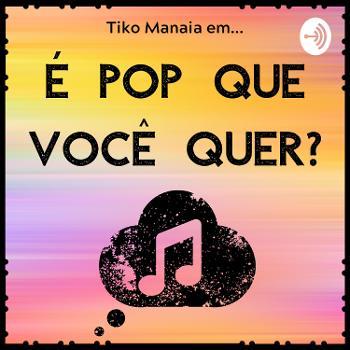 É Pop Que Você Quer?