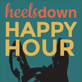 Heels Down Happy Hour