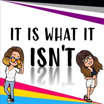 It Is What It Isn't