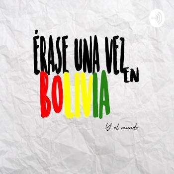Érase una vez en Bolivia
