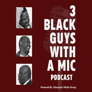 3 Black Guys With A Mic