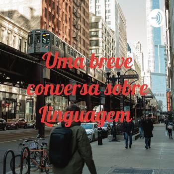 Uma breve conversa sobre Linguagem