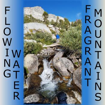 Flowing Water | Fragrant Mountains
