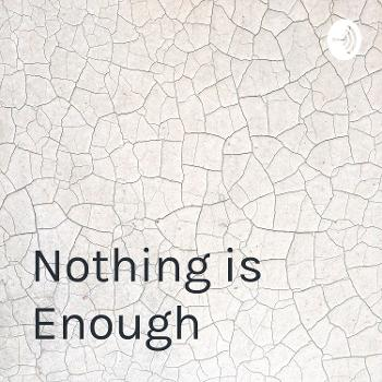 Nothing is Enough - Buddhism