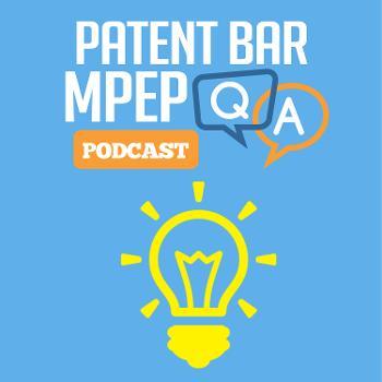 Patent Bar MPEP Q & A Podcast