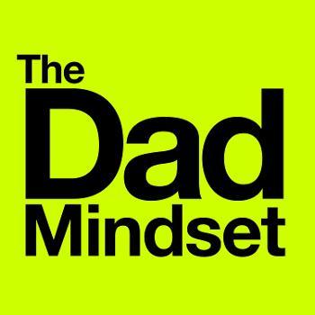 The Dad Mindset Show