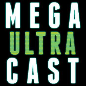 Arash & Eli's Mega Ultracast